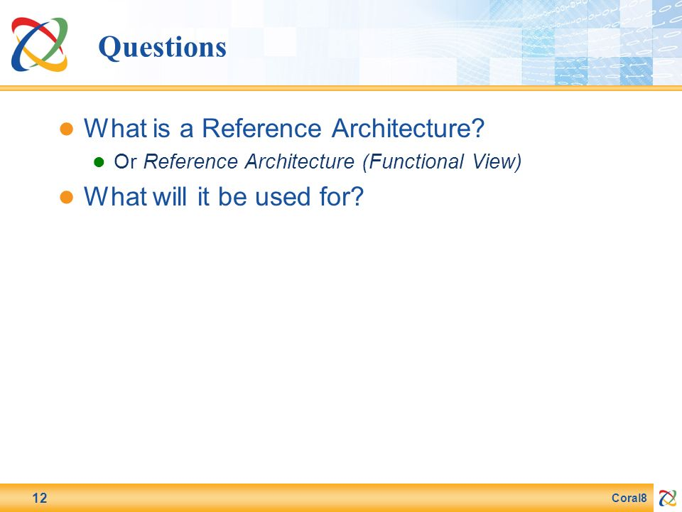 Coral8 12 Questions What is a Reference Architecture.