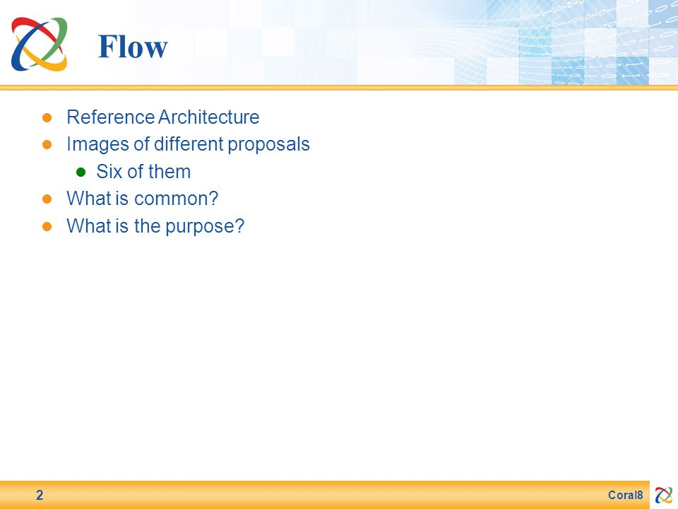 Coral8 2 Flow Reference Architecture Images of different proposals Six of them What is common.