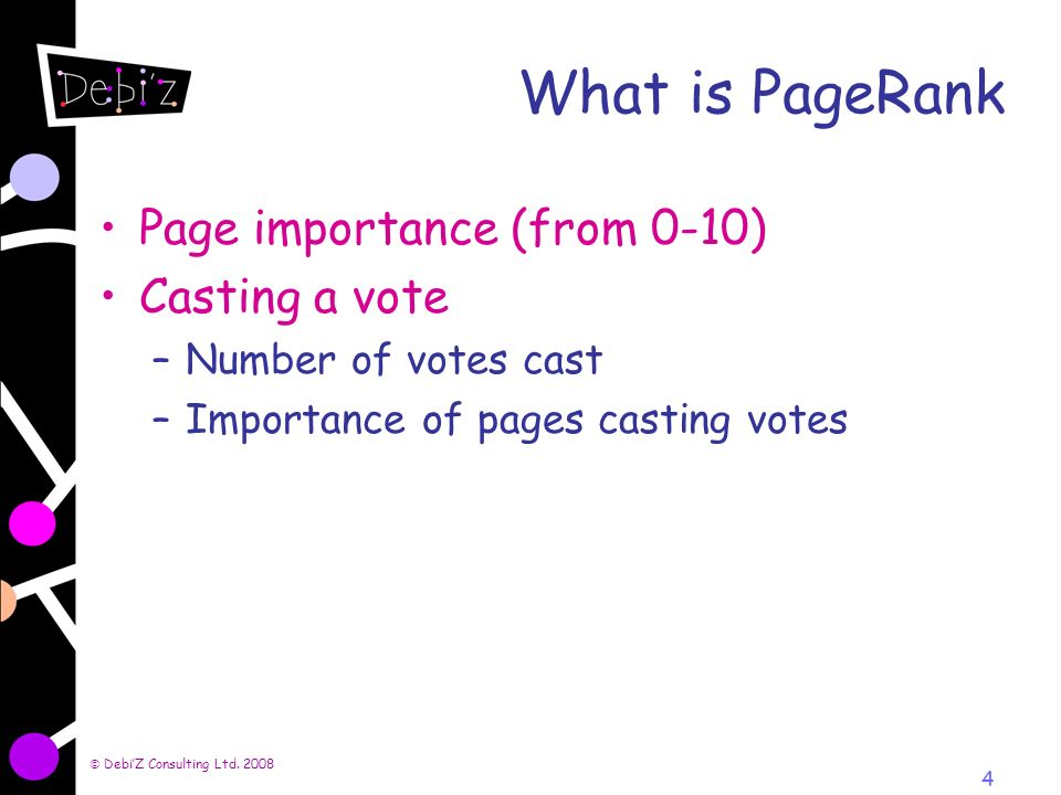 4 What is PageRank Page importance (from 0-10) Casting a vote –Number of votes cast –Importance of pages casting votes