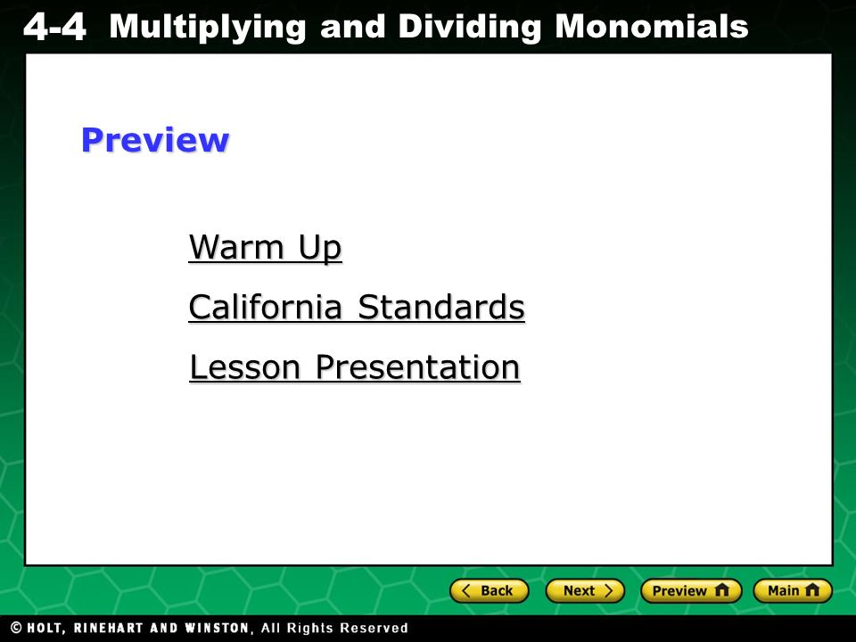 Evaluating Algebraic Expressions 4-4 Multiplying and Dividing Monomials Warm Up Write in exponential form.