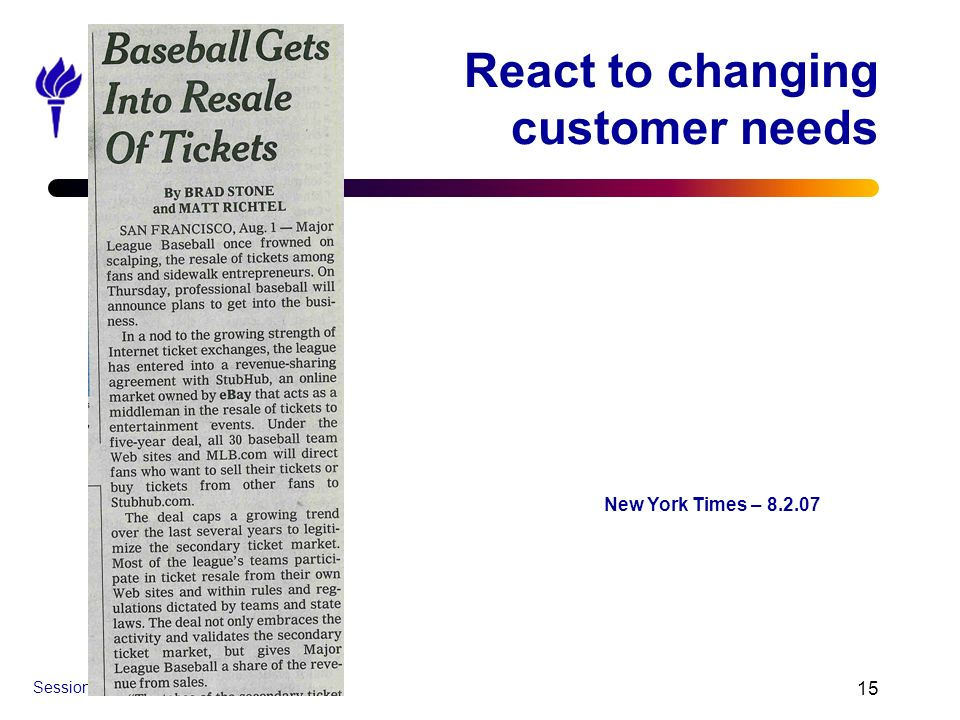 Session 1 - Introduction 15 React to changing customer needs New York Times – 8.2.07
