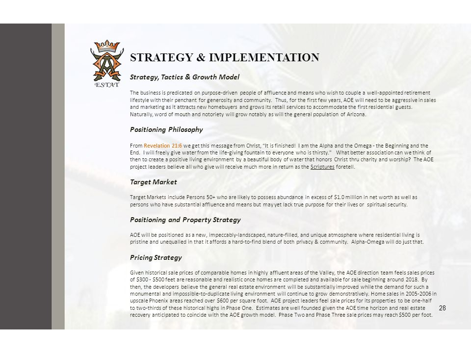 STRATEGY & IMPLEMENTATION Strategy, Tactics & Growth Model The business is predicated on purpose-driven people of affluence and means who wish to coup
