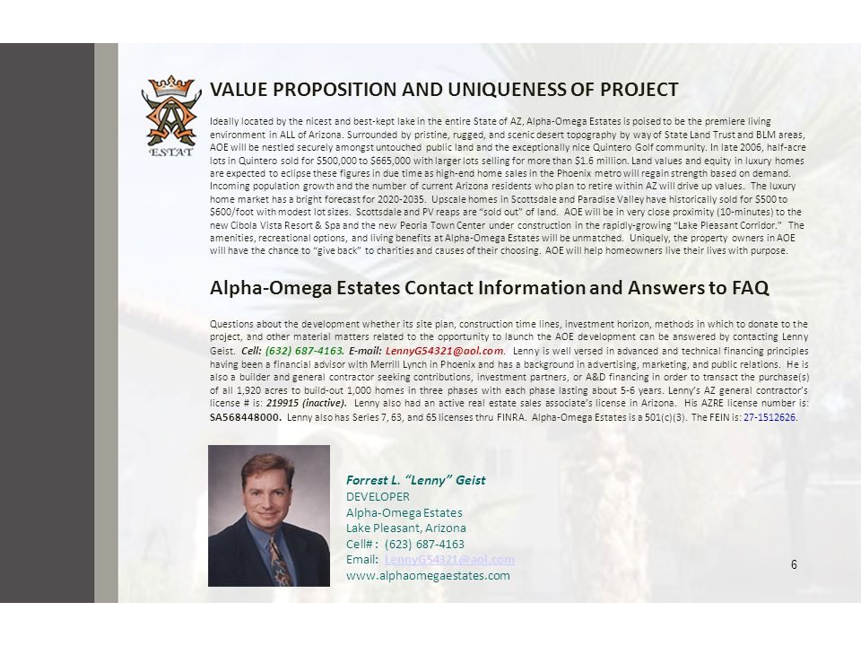 VALUE PROPOSITION AND UNIQUENESS OF PROJECT Ideally located by the nicest and best-kept lake in the entire State of AZ, Alpha-Omega Estates is poised