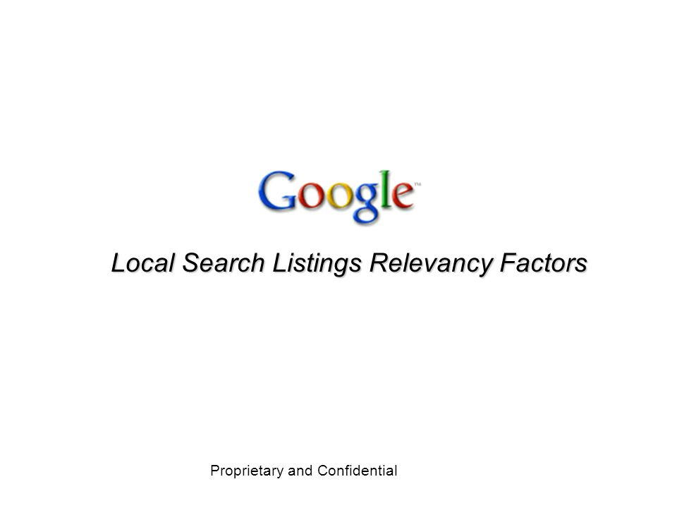 Proprietary and Confidential 32 Local Search Listings Relevancy Factors