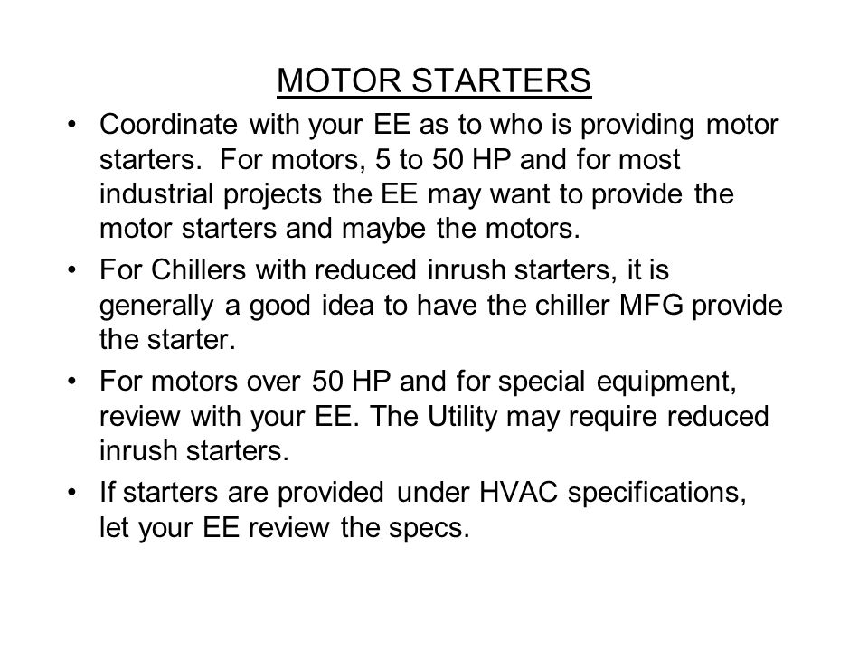 MOTOR STARTERS Coordinate with your EE as to who is providing motor starters.