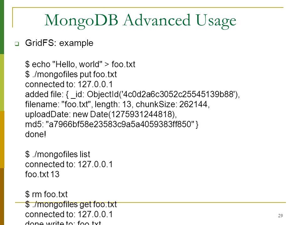 29 MongoDB Advanced Usage GridFS: example $ echo