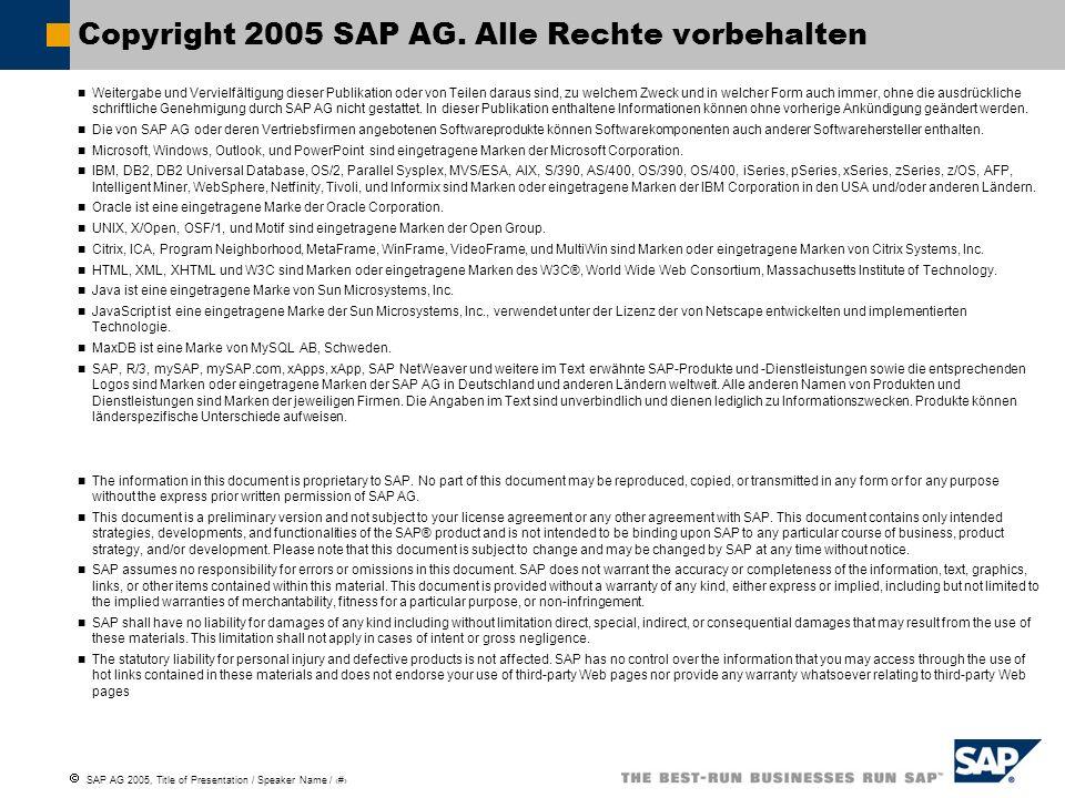 SAP AG 2005, Title of Presentation / Speaker Name / 136 Weitergabe und Vervielfältigung dieser Publikation oder von Teilen daraus sind, zu welchem Zwe