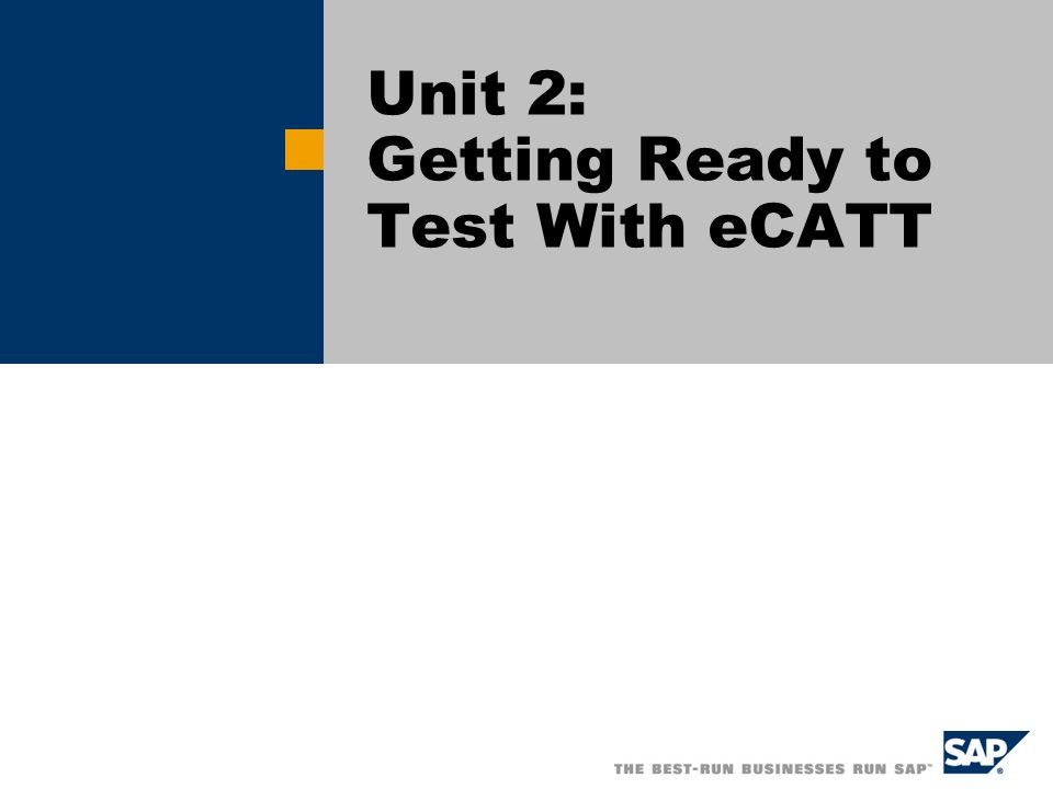 Unit 2: Getting Ready to Test With eCATT