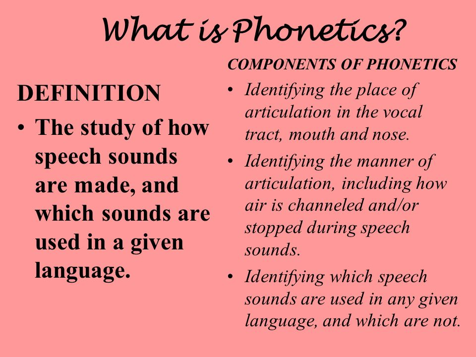 Consonants are formed by the slowing or stopping of air somewhere in the vocal tract Consonants Types of Speech Sounds Vowels Vowels are formed by changes in the shape of the vocal tract as air passes through unimpeded