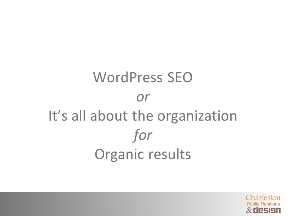 WordPress SEO or Its all about the organization for Organic results