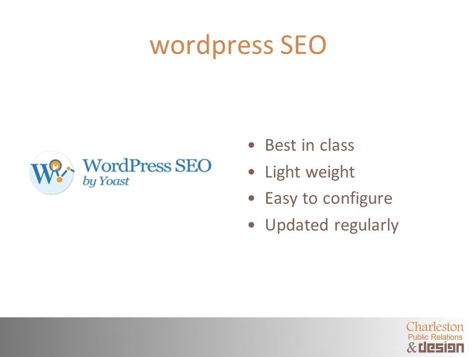 wordpress SEO Best in class Light weight Easy to configure Updated regularly