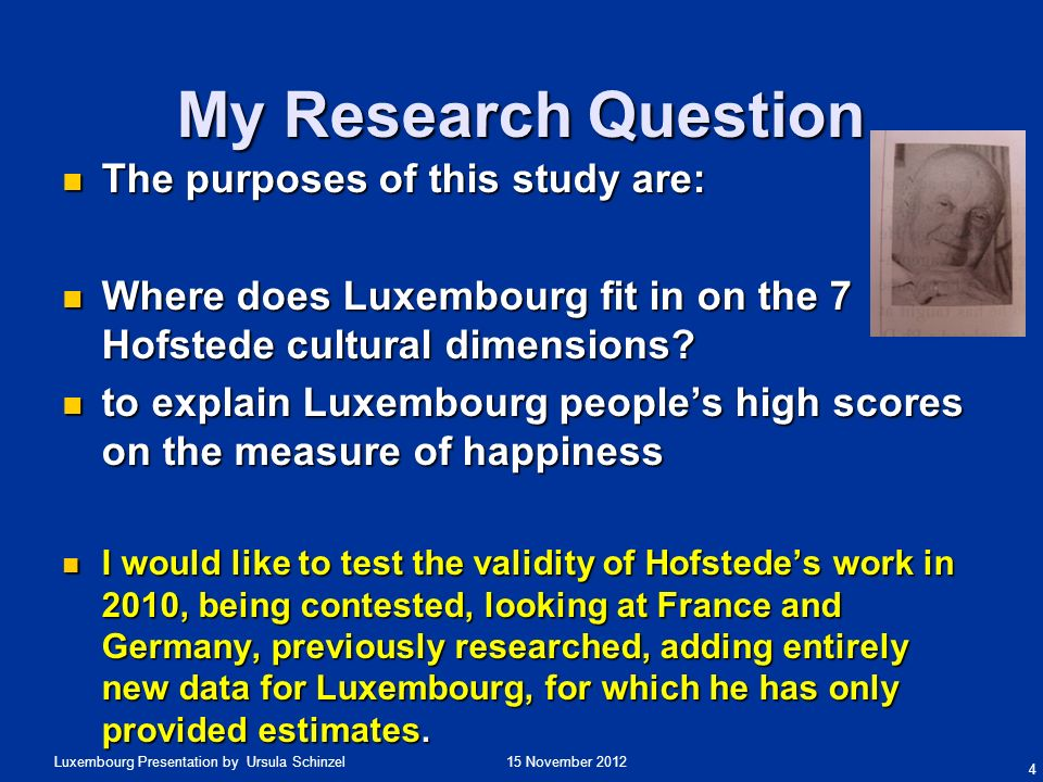 15 November 2012Luxembourg Presentation by Ursula Schinzel Literature Review Hofstedes replications.