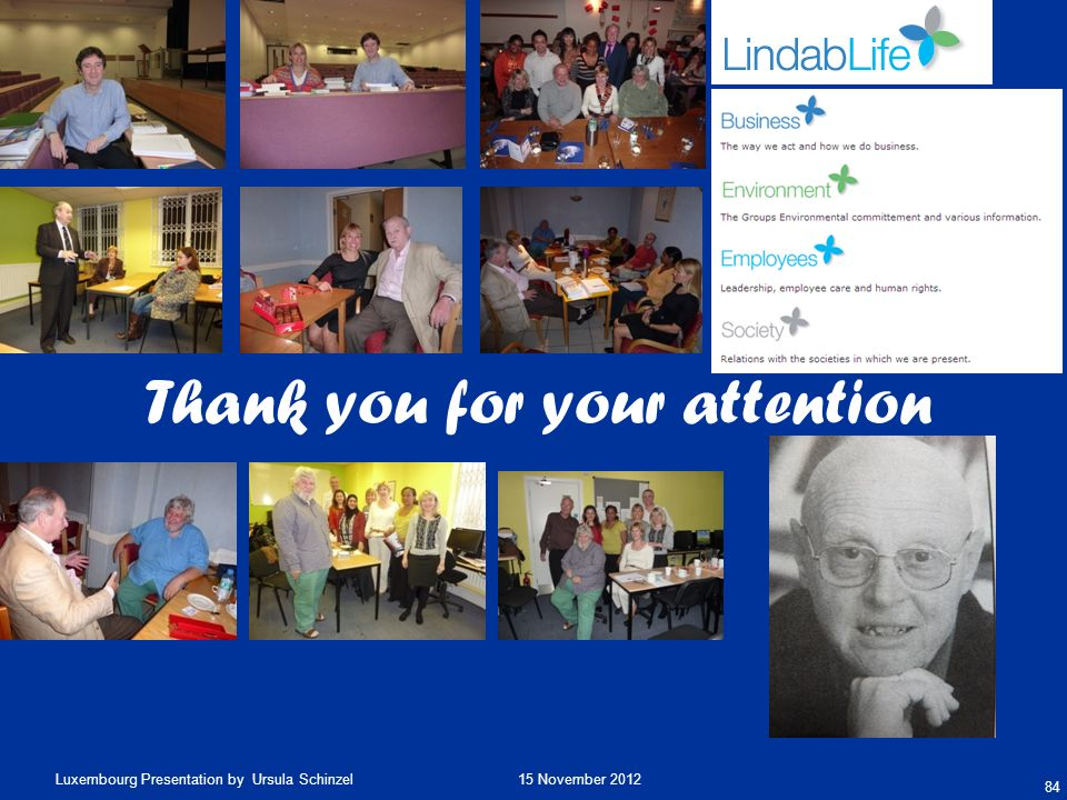 15 November 2012Luxembourg Presentation by Ursula Schinzel 84 Thank you for your attention