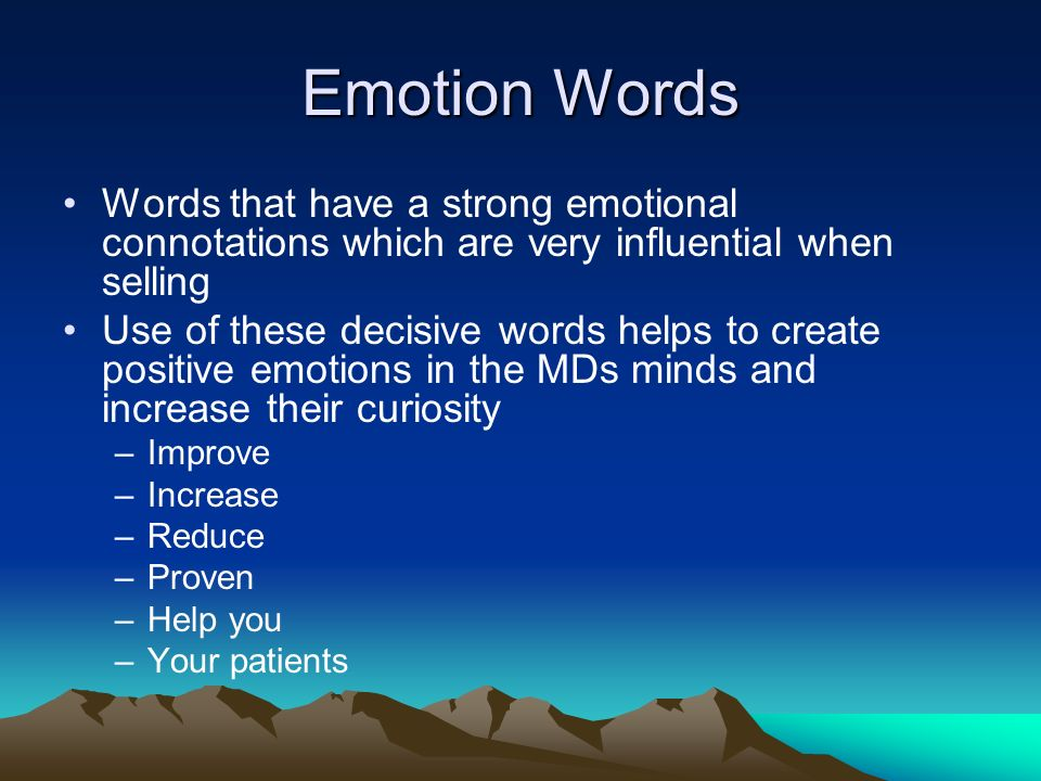 Emotion Words Words that have a strong emotional connotations which are very influential when selling Use of these decisive words helps to create posi