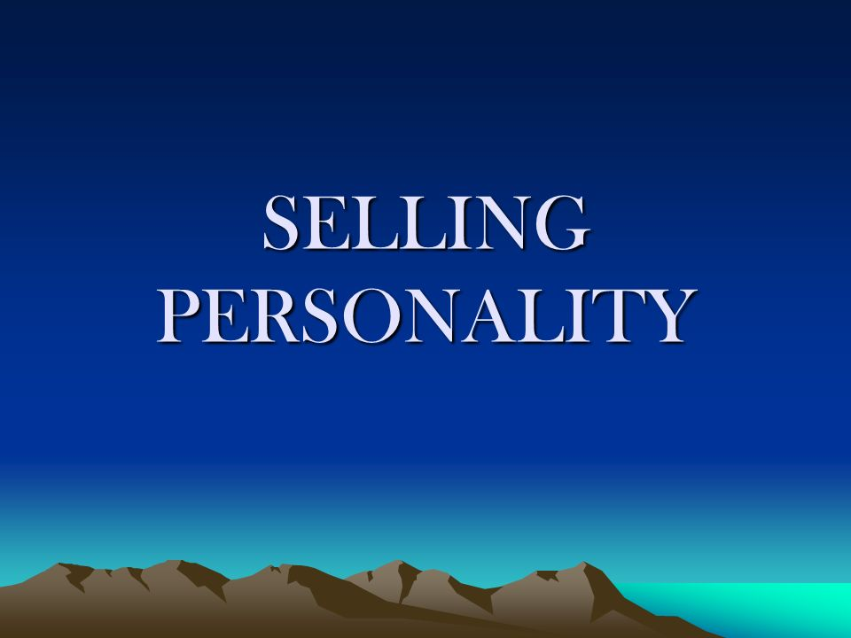 SELLING PERSONALITY