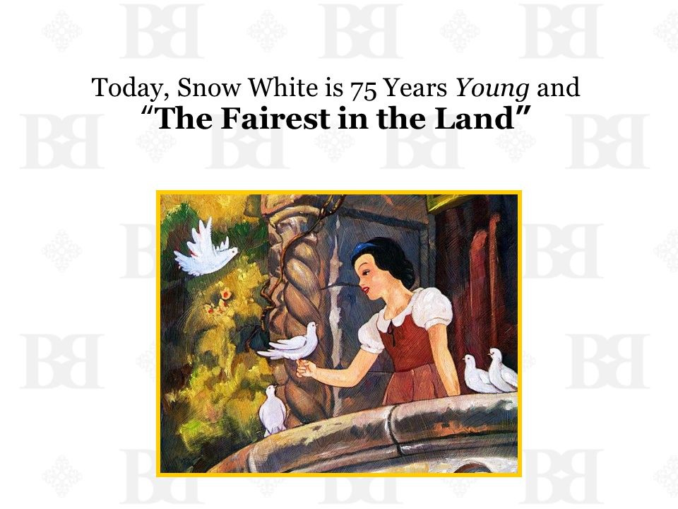Today, Snow White is 75 Years Young andThe Fairest in the Land