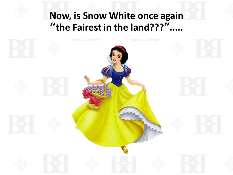 Now, is Snow White once againthe Fairest in the land???.....