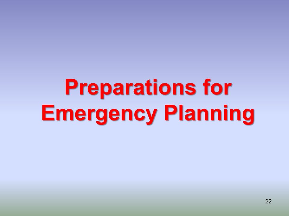 22 Preparations for Emergency Planning