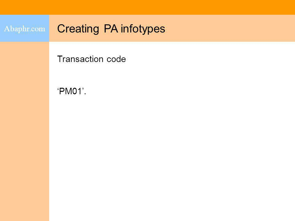 Creating PA infotypes Abaphr.com Transaction code PM01.