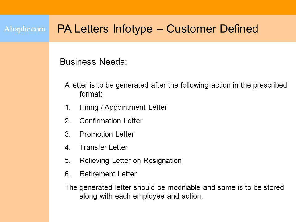 PA Letters Infotype – Customer Defined Abaphr.com Business Needs: A letter is to be generated after the following action in the prescribed format: 1.H