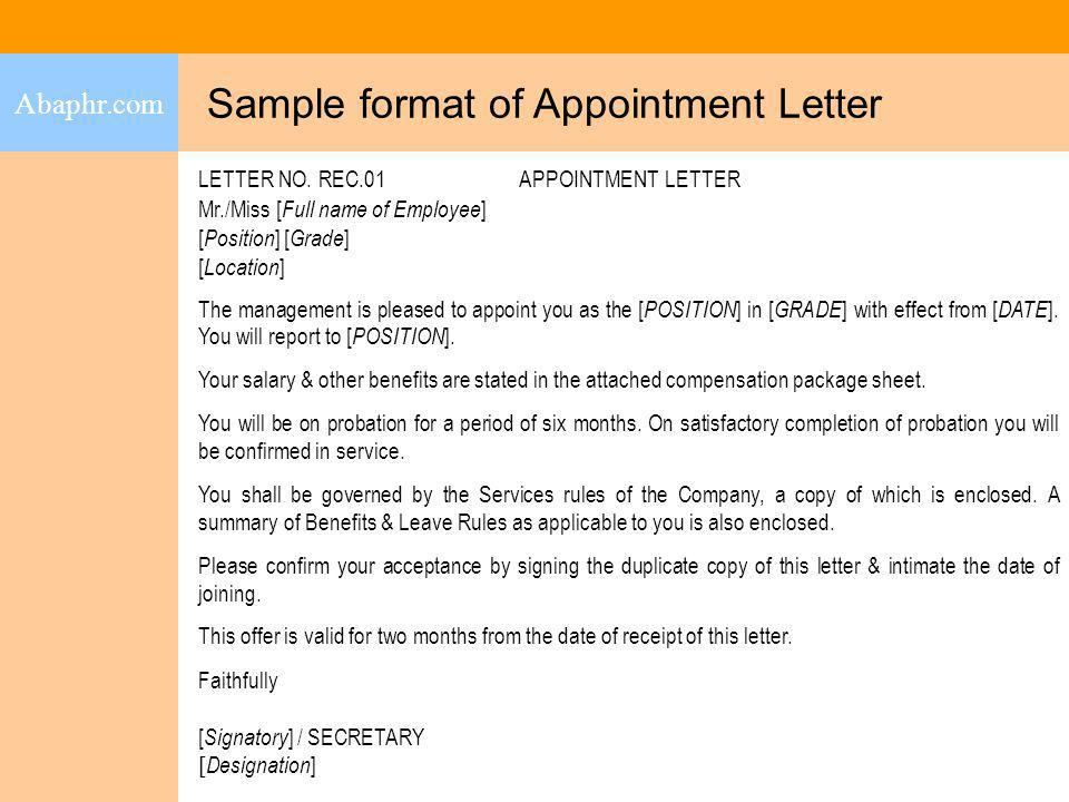 Sample format of Appointment Letter Abaphr.com LETTER NO. REC.01 APPOINTMENT LETTER Mr./Miss [ Full name of Employee ] [ Position ] [ Grade ] [ Locati