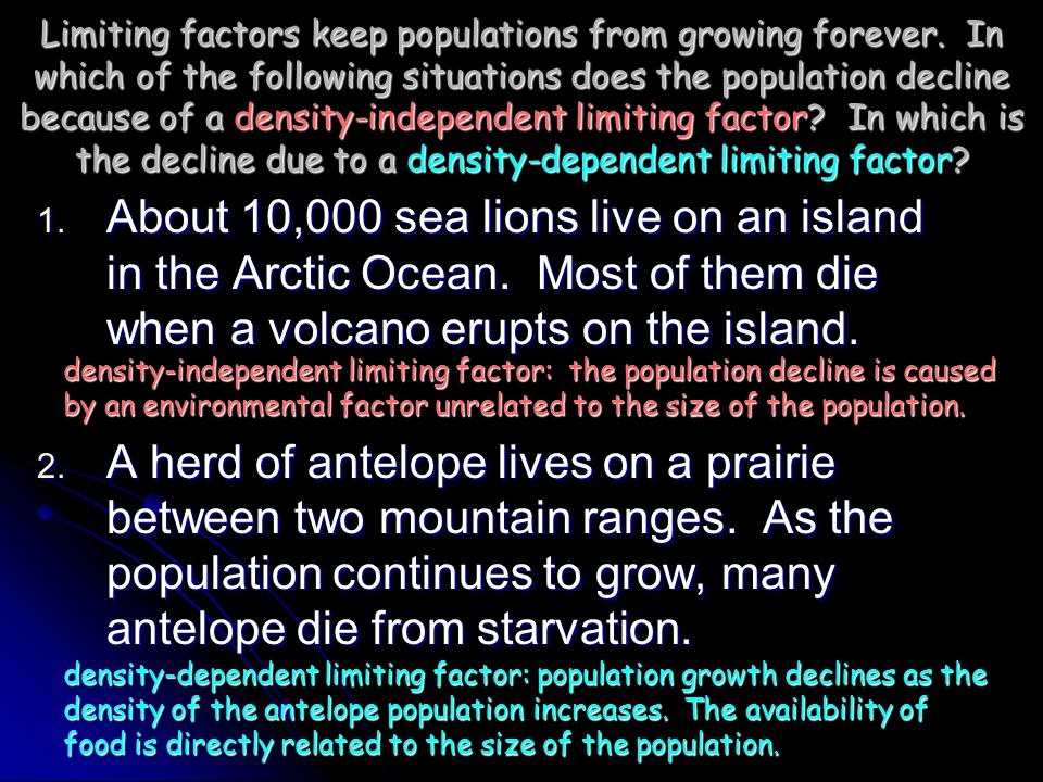 Limiting factors keep populations from growing forever. In which of the following situations does the population decline because of a density-independ
