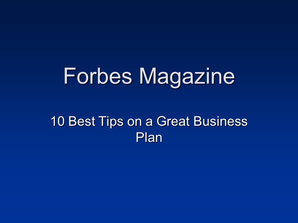 Forbes Magazine 10 Best Tips on a Great Business Plan