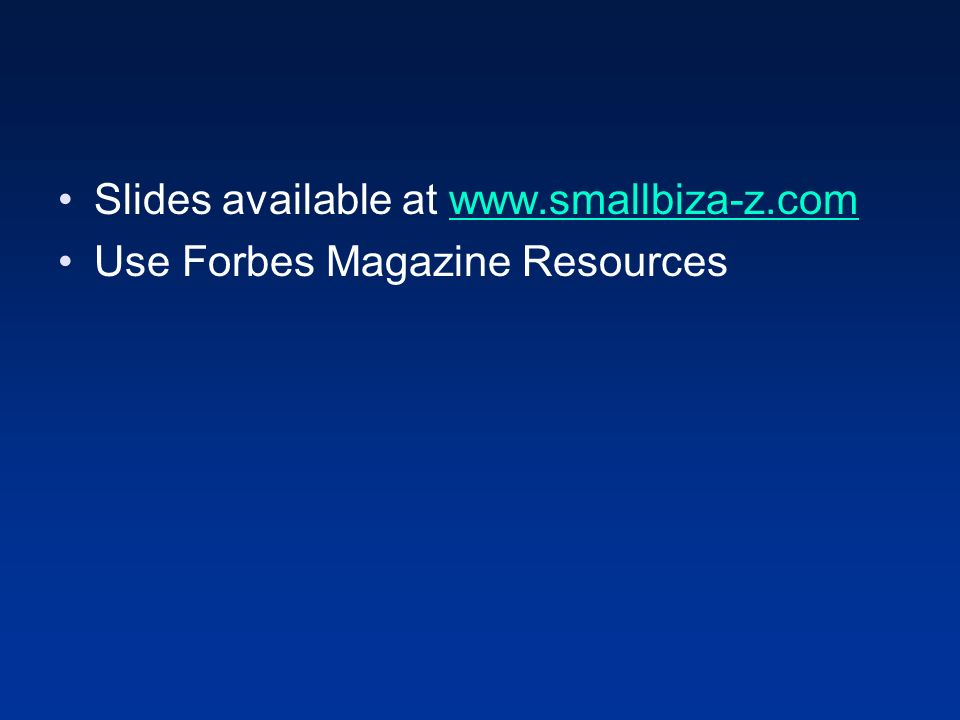 Slides available at   Use Forbes Magazine Resources