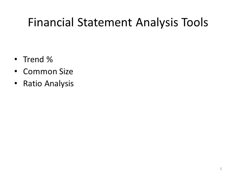 Financial Statement Analysis Tools Trend % Common Size Ratio Analysis 8