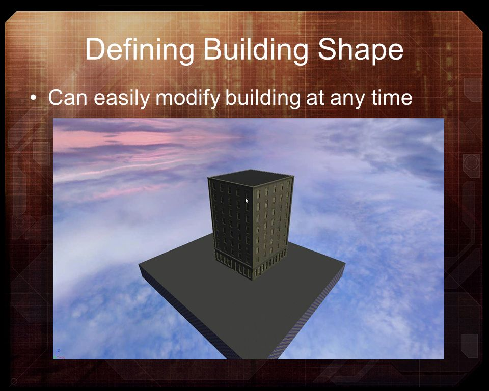 Defining Building Shape Can easily modify building at any time