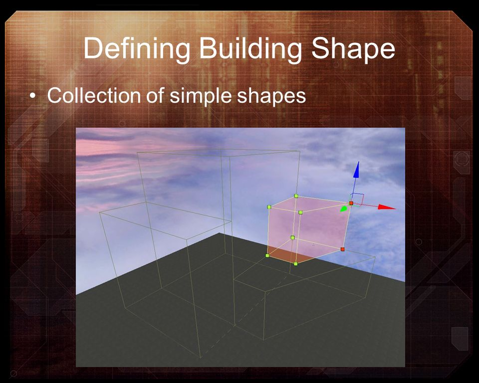 Defining Building Shape Collection of simple shapes