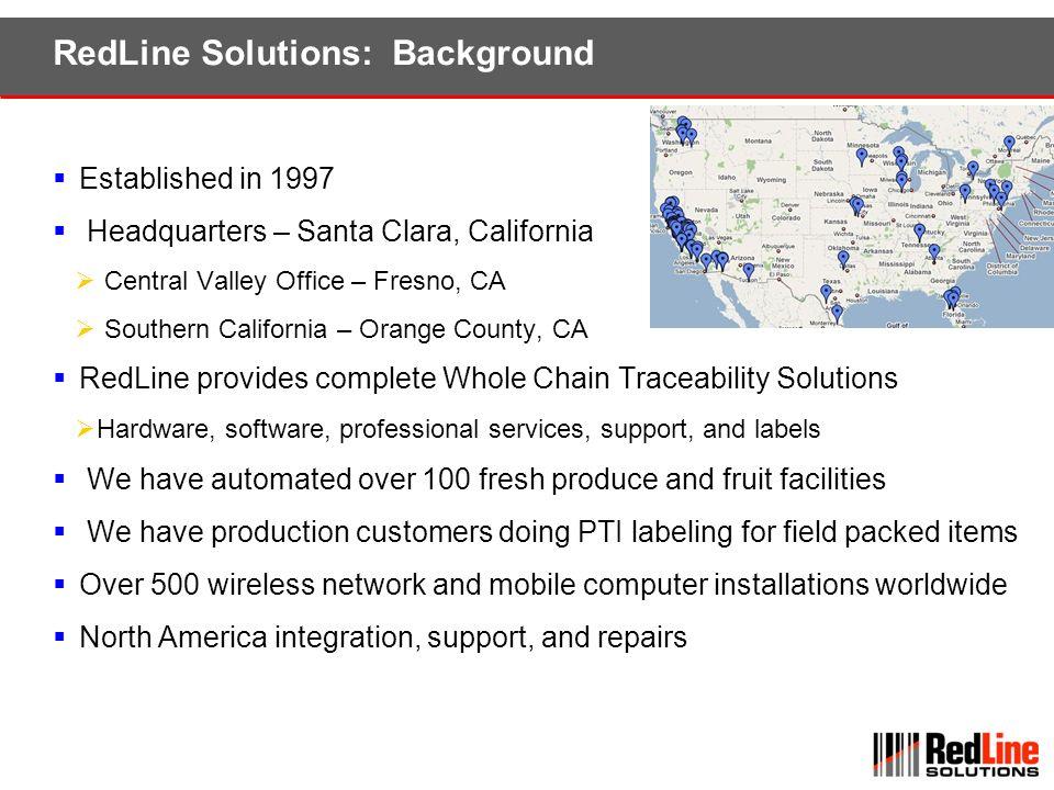 RedLine Solutions: Background Established in 1997 Headquarters – Santa Clara, California Central Valley Office – Fresno, CA Southern California – Oran