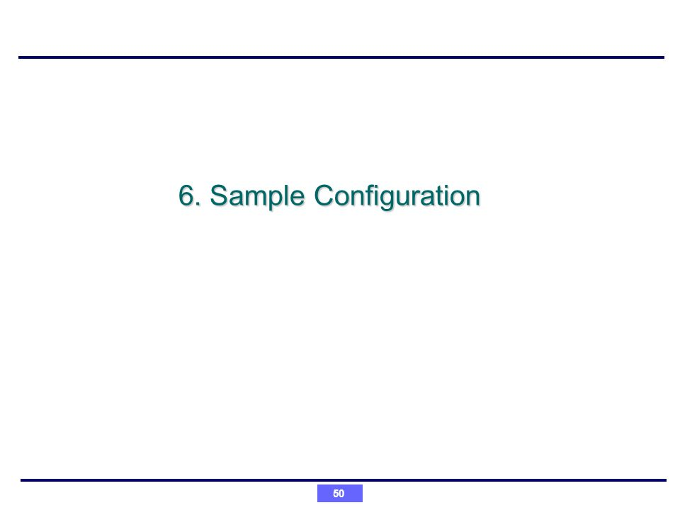 50 6. Sample Configuration