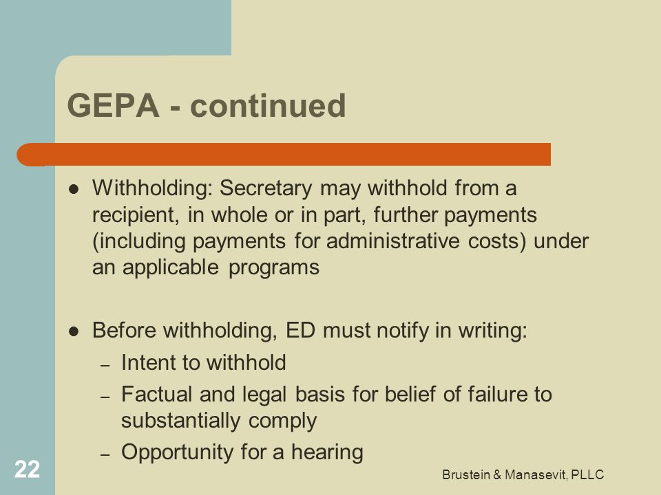GEPA - continued Withholding: Secretary may withhold from a recipient, in whole or in part, further payments (including payments for administrative co