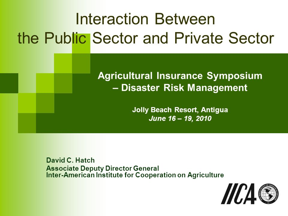 Agricultural Insurance Symposium – Disaster Risk Management Jolly Beach Resort, Antigua June 16 – 19, 2010 David C.