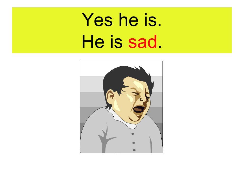 Is she sad?
