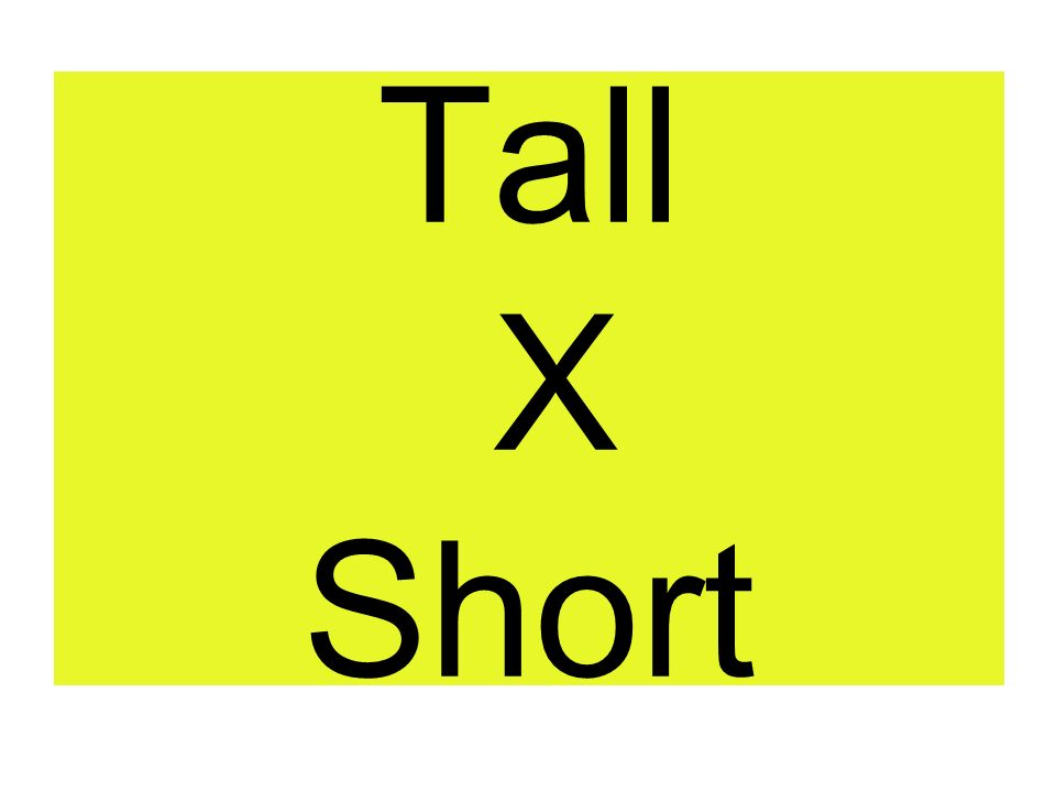 He is tall.
