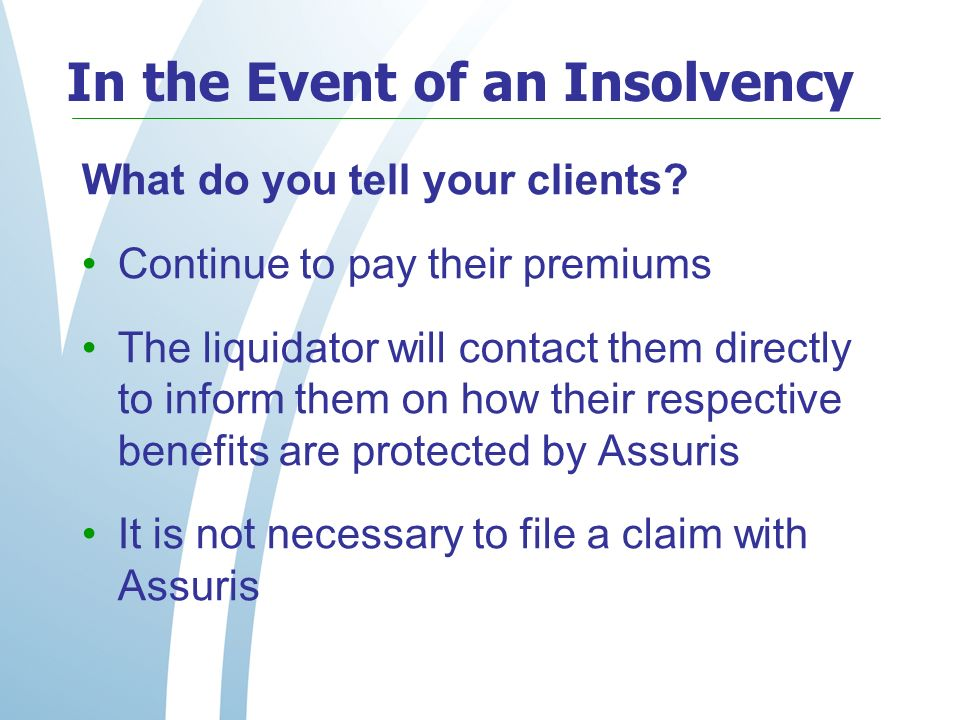In the Event of an Insolvency What do you tell your clients.