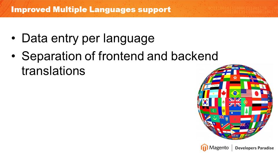 Improved Multiple Languages support Data entry per language Separation of frontend and backend translations