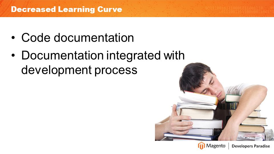 Decreased Learning Curve Code documentation Documentation integrated with development process