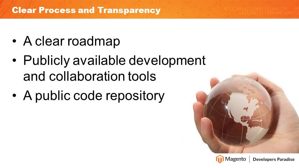 Clear Process and Transparency A clear roadmap Publicly available development and collaboration tools A public code repository