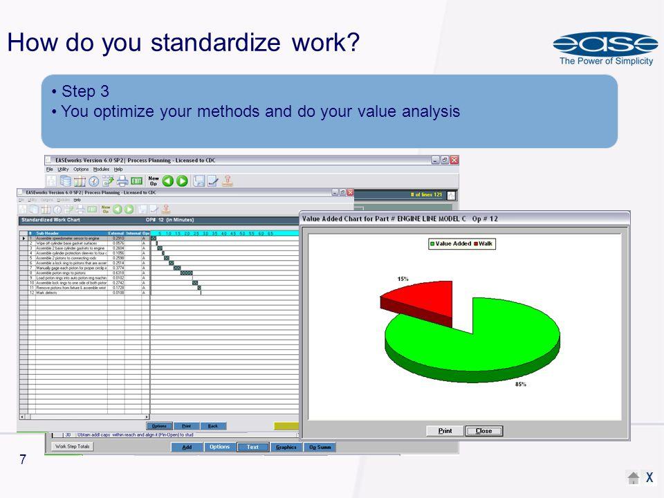 X 8 How do you standardize work.
