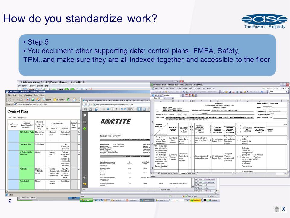 X 10 How do you standardize work.