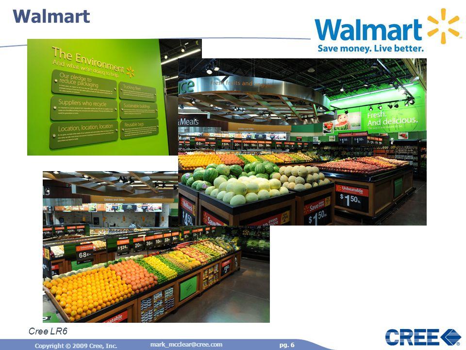 Copyright © 2009 Cree, Inc. pg. 6 Walmart Cree LR6 mark_mcclear@cree.com