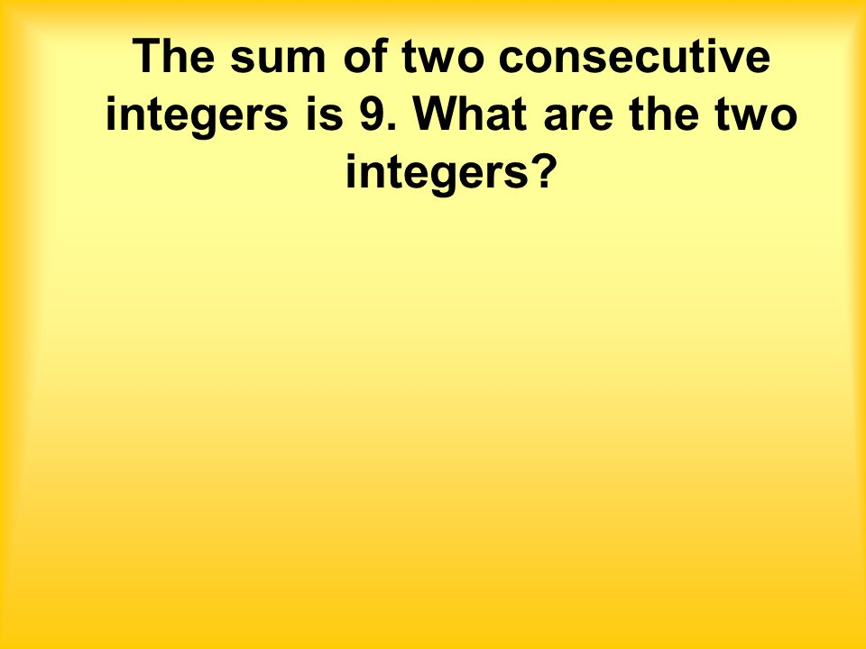 Lets consider a problem that asked for consecutive even integers.