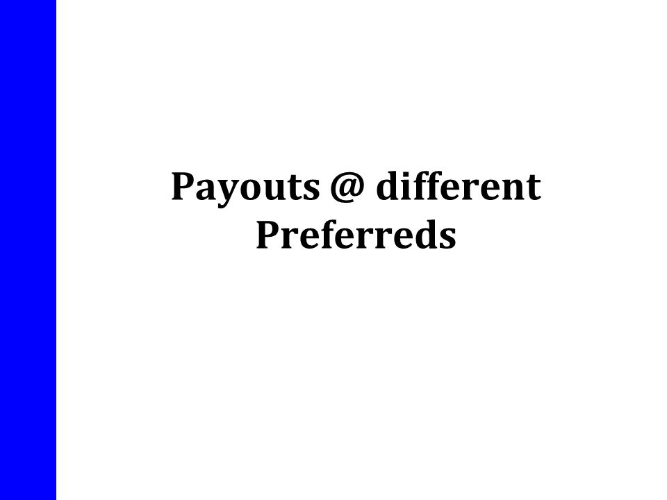 Payouts @ different Preferreds