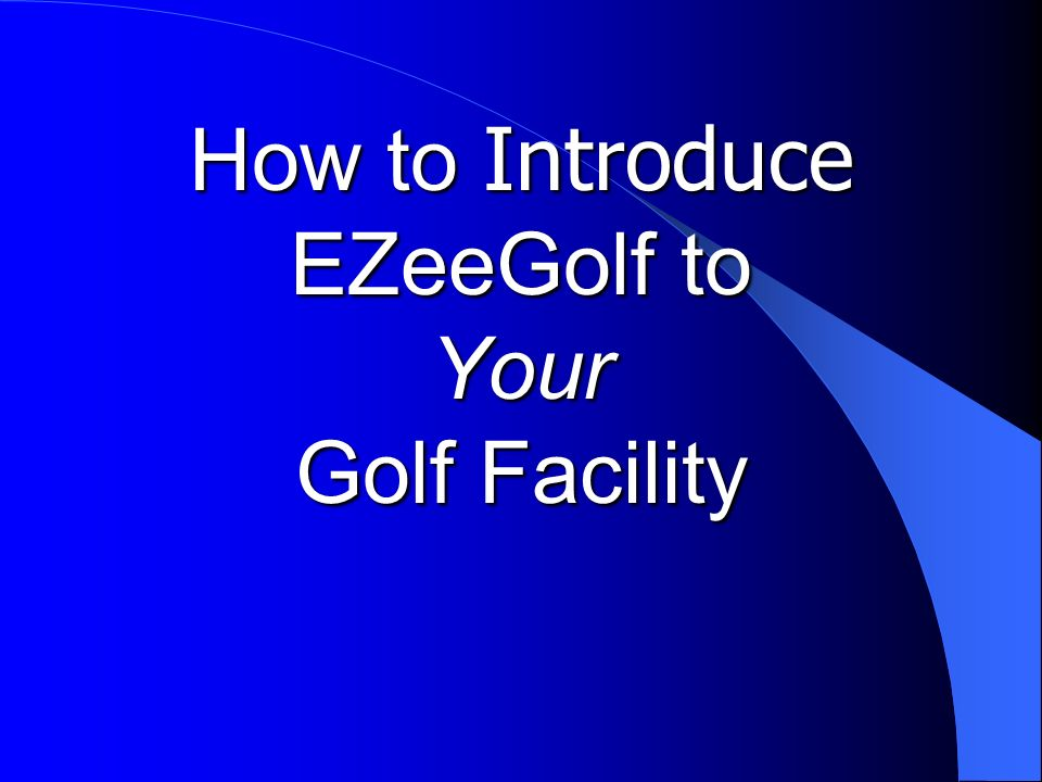 How to Introduce EZeeGolf to Your Golf Facility