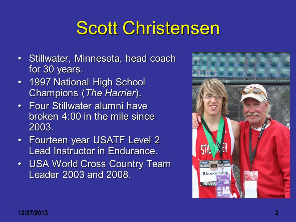 12/27/20132 Stillwater, Minnesota, head coach for 30 years.Stillwater, Minnesota, head coach for 30 years. 1997 National High School Champions (The Ha