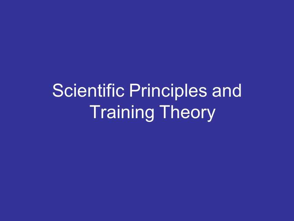 Scientific Principles and Training Theory