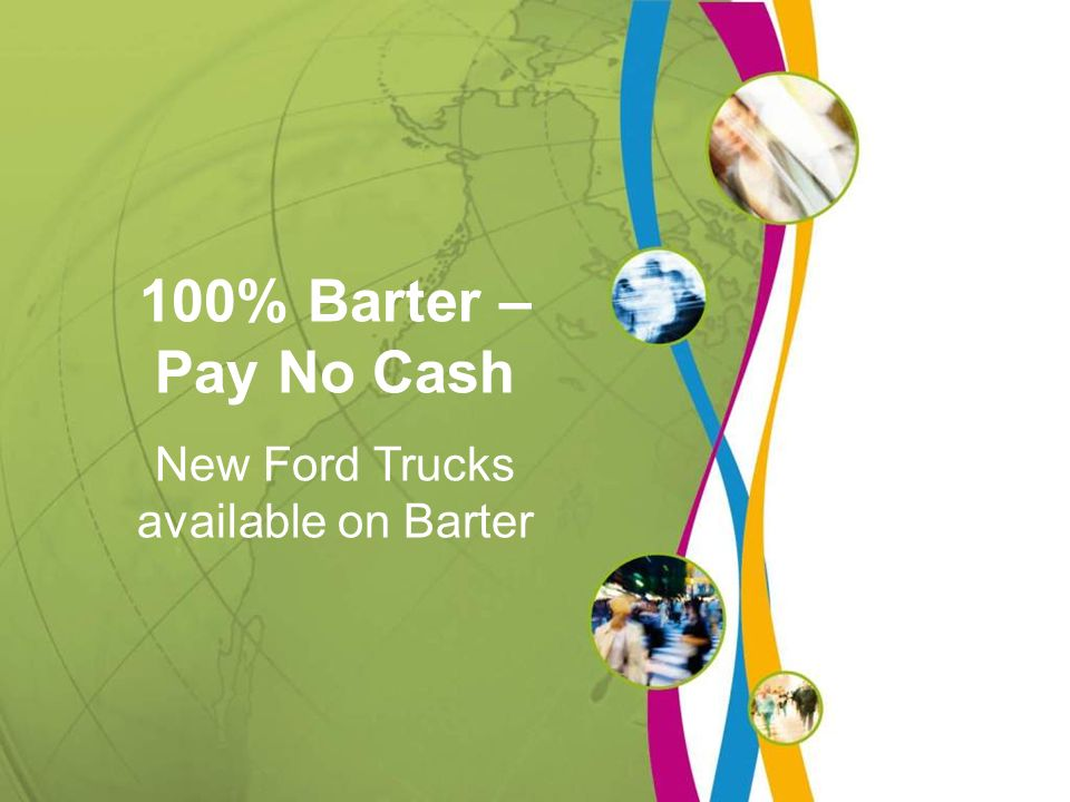 Ormita 100% Barter – Pay No Cash New Ford Trucks available on Barter